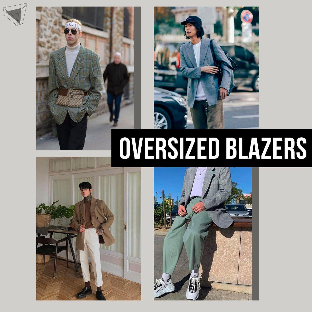 Oversized Blazers แต่งตัวผู้ชายหล่อเนี้ยบ
